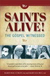 Saints Alive! the Gospel Witnessed - Marie Paul Curley, Mary Lea Fsp Hill