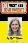 101 Must-See Movie Moments (Must-See Movies) (Volume 1) - Nell Minow