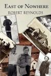 East of Nowhere - Robert Reynolds
