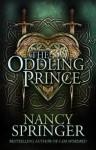 The Oddling Prince - Nancy Springer