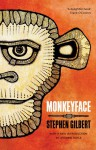 Monkeyface - Stephen Gilbert, Andrew Doyle