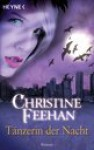 Tänzerin der Nacht (Der Bund der Schattengänger 03) - Christine Feehan