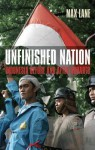 Unfinished Nation: Indonesia Before and After Suharto - Max Lane