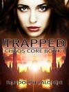 Trapped: Chaos Core Book 1 - Randolph Lalonde