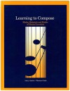Learning to Compose: Modes, Materials, and Models of Musical Invention - Larry Austin, Tom Clark