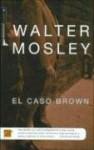 El Caso Brown - Ana Herrera, Walter Mosley
