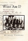 Who Am I? - Michael Crowley