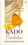 Kado Pernikahan: Kumpulan Cerpen Kehidupan Rumah Tangga - Helvy Tiana Rosa, Izzatul Jannah, Pipiet Senja, Muttaqwiati, Zirlyfera Jamil