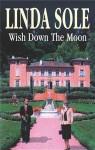 Wish Down the Moon - Linda Sole