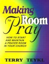 Making Room to Pray - Terry Teykl