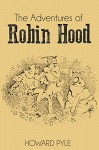The Adventures of Robin Hood (Illustrated) - Howard Pyle