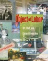 The Object of Labor: Art, Cloth, and Cultural Production - Joan Livingstone, Ann Tyler