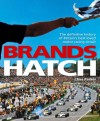 Brands Hatch: The definitive history of Britain's best-loved motor racing circuit - Chas Parker, Bernie Ecclestone