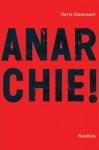 Anarchie! Idee - Geschichte - Perspektiven - Horst Stowasser