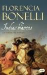 Indias blancas: La vuelta del ranquel - Florencia Bonelli