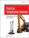 Practical Virtualization Solutions: Virtualization from the Trenches - Kenneth Hess, Amy Newman