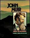 John Muir: Saving the Wilderness - Corinne J. Naden
