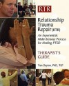 Relationship Trauma Repair Therapist Guide: Healing from the Post Traumatic Stress of Relationship Trauma - Tian Dayton