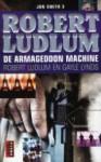 De Armageddon Machine - Robert Ludlum, Bob Snoijink, Gayle Lynds
