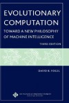 Evolutionary Computation: Toward a New Philosophy of Machine Intelligence - David B. Fogel