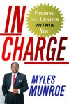 In Charge: Finding the Leader Within You - Myles Munroe
