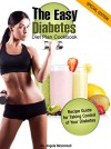 The Easy Diabetes Diet Plan Cookbook: Recipe Guide for Taking Control of Your Diabetes - Angela Mcconnell