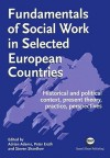 Fundamentals of Social Work in Selected European Countries: Historical and Political Context, Present Theory, Practice, Perspectives - Adrian Adams, Steven Shardlow, Peter Erath