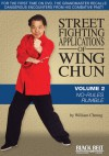 Street Fighting Applications of Wing Chun: Volume 2: No-Rules Rumble - William Cheung
