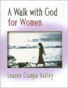 A Walk with God for Women - Leanne C. Hadley