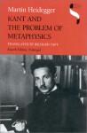 Kant and the Problem of Metaphysics - Martin Heidegger, Richard Taft