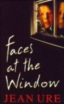 Faces At The Window - Jean Ure