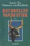 Het brullen van de stier - Tonny Vos-Dahmen von Buchholz