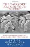 The Taikyoku Kata in Your Pocket: Karate's Supreme Ultimate in 5 Rings, Black & White Pocket Edition - Patrick McDermott, Prof Ferol Arce