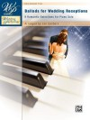 Wedding Performer -- Ballads for Wedding Receptions: 9 Romantic Selections for Piano Solo - Jan Sanborn