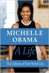 Michelle Obama: A Life - New Word City