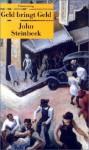 Geld Bringt Geld - John Steinbeck