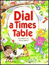 Dial a Times Table [With Colorful Spinning Wheel on Each Page of Bk] - Paula Martyr