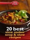 Betty Crocker 20 Best Slow Cooker Soup and Stew Recipes (Betty Crocker eBook Minis) - Betty Crocker