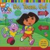 Go, Team, Go! (Dora the Explorer) - Zina Saunders