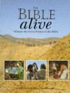 The Bible Alive: Witness the Great Events of the Bible - John D. Clare