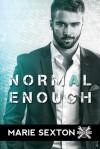 Normal Enough - Marie Sexton