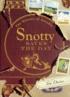 Snotty Saves the Day: The History of Arcadia - Tod Davies, Gary Zaboly