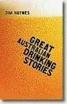 Great Australian Drinking Stories - Jim Haynes