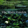 Water Garden: Styles, Designs and Visions - George Plumptre, Hugh Palmer