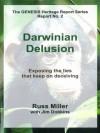 Darwinian Delusion (The GENESIS Heritage Report Series) - Russ Miller, Jim Dobkins