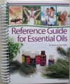 Reference Guide for Essential Oils Hard Cover 2012 - Connie and Alan Higley