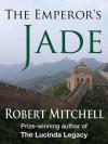 The Emperor's Jade - Robert Mitchell