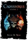 Crossbones: Episode 1 - Stefan M. Nardi