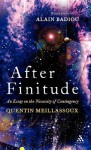 After Finitude: An Essay on the Necessity of Contingency - Quentin Meillassoux, Ray Brassier, Alain Badiou