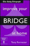 Improve Your Bridge at Home - Tony Forrester